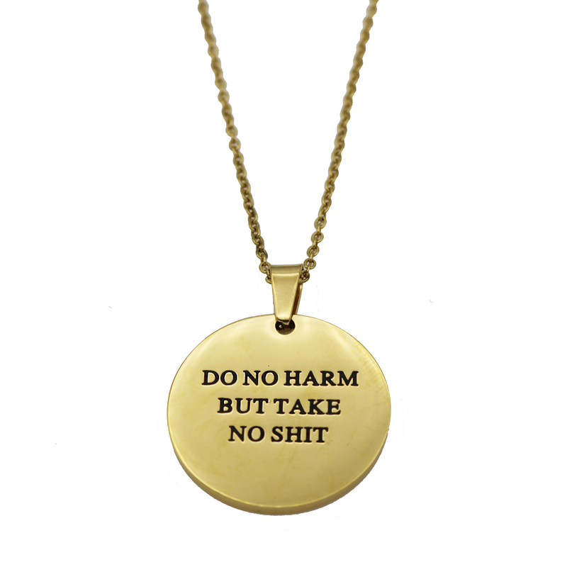 Do No Harm Circle Necklace - Metal Marvels - Bold mantras for bold women.