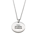 I'm a Fucking Warrior Circle Necklace - Metal Marvels - Bold mantras for bold women.
