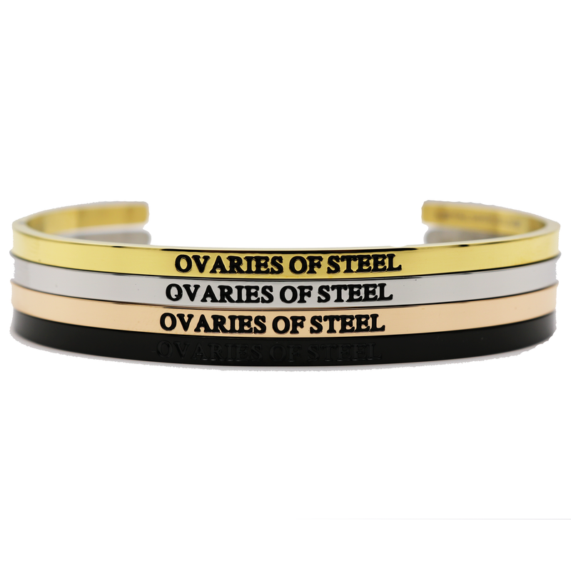 Ovaries of Steel Bangle - Metal Marvels - Bold mantras for bold women.