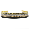 If You Can Read This, You're Too Fucking Close Bangle - Metal Marvels - Bold mantras for bold women.
