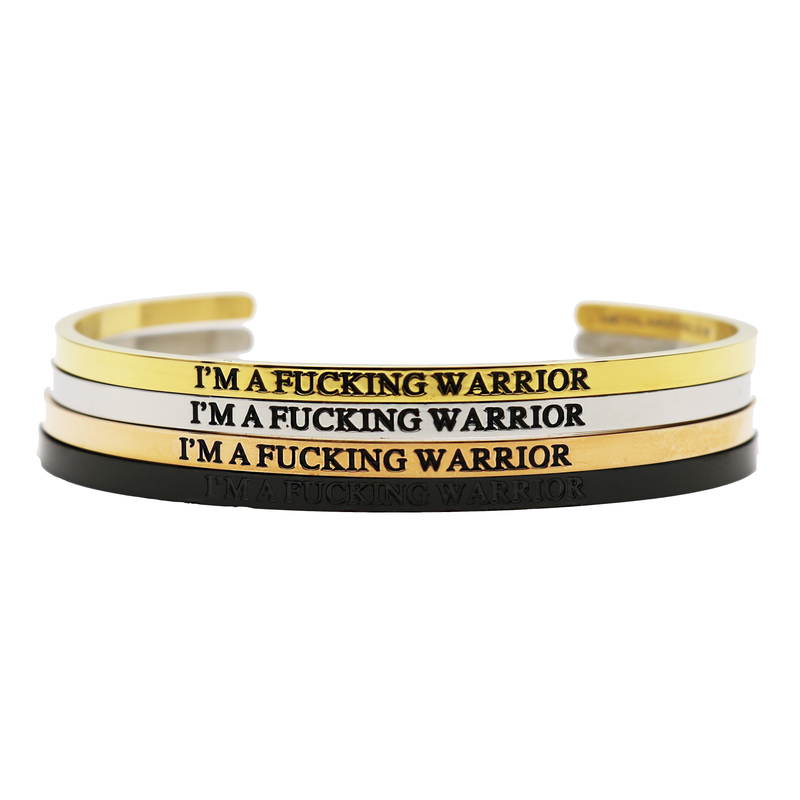 I'm a Fucking Warrior Bangle - Metal Marvels - Bold mantras for bold women.