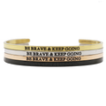 Be Brave & Keep Going Bangle - Metal Marvels - Bold mantras for bold women.