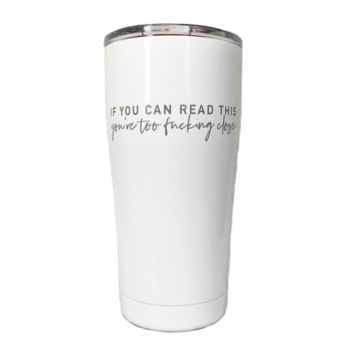 If You Can Read This Tumbler - Metal Marvels - Bold mantras for bold women.