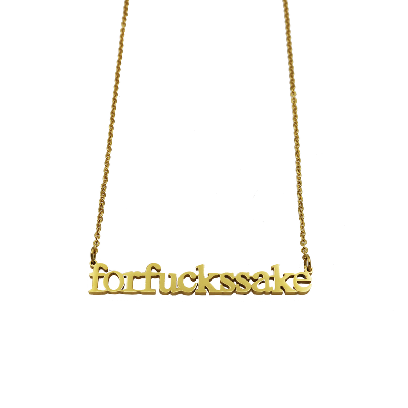 For Fucks Sake Cutout Necklace - Metal Marvels - Bold mantras for bold women.