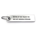 Honk If You Want To See My Middle Finger Keychain - Metal Marvels - Bold mantras for bold women.