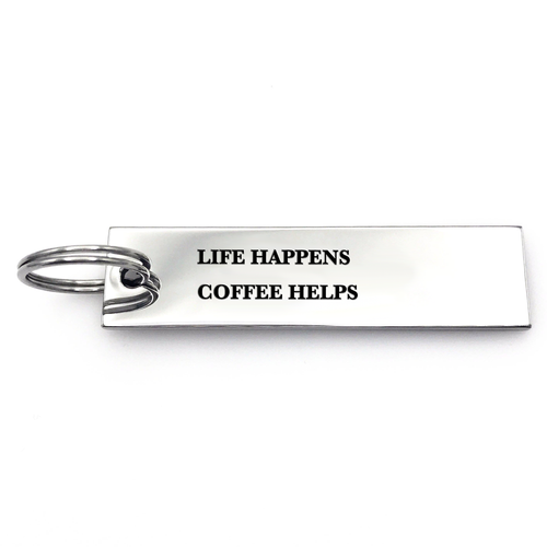 Life Happens Coffee Helps Keychain - Metal Marvels - Bold mantras for bold women.