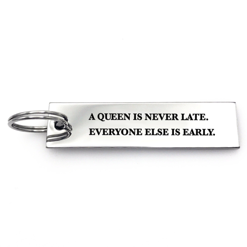 A Queen is Never Late Keychain - Metal Marvels - Bold mantras for bold women.