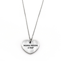 Mama Needs a Nap Necklace - Metal Marvels - Bold mantras for bold women.