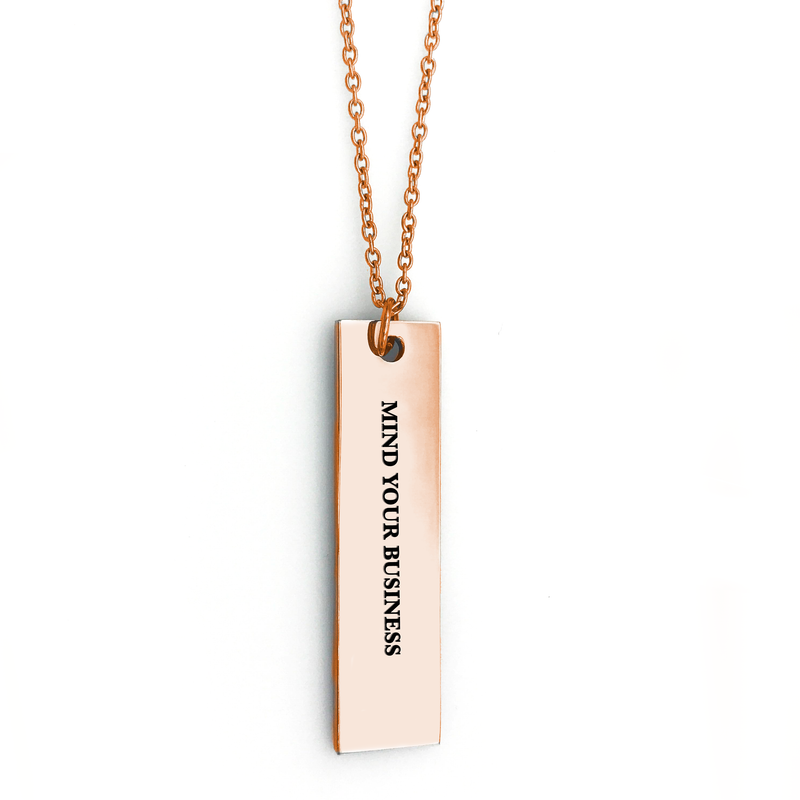 Mind Your Business Bar Necklace - Metal Marvels - Bold mantras for bold women.