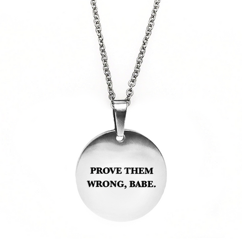 Prove Them Wrong, Babe Circle Necklace - Metal Marvels - Bold mantras for bold women.