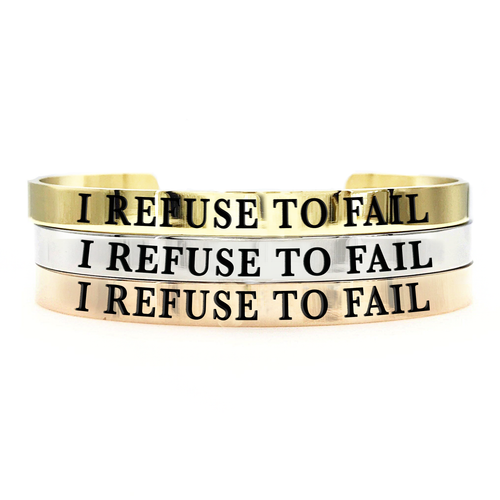 I Refuse to Fail Thick Bangle - Metal Marvels - Bold mantras for bold women.
