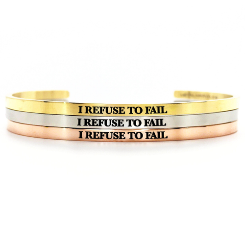 I Refuse to Fail Bangle - Metal Marvels - Bold mantras for bold women.