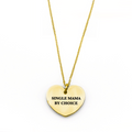Single Mama by Choice Necklace - Metal Marvels - Bold mantras for bold women.