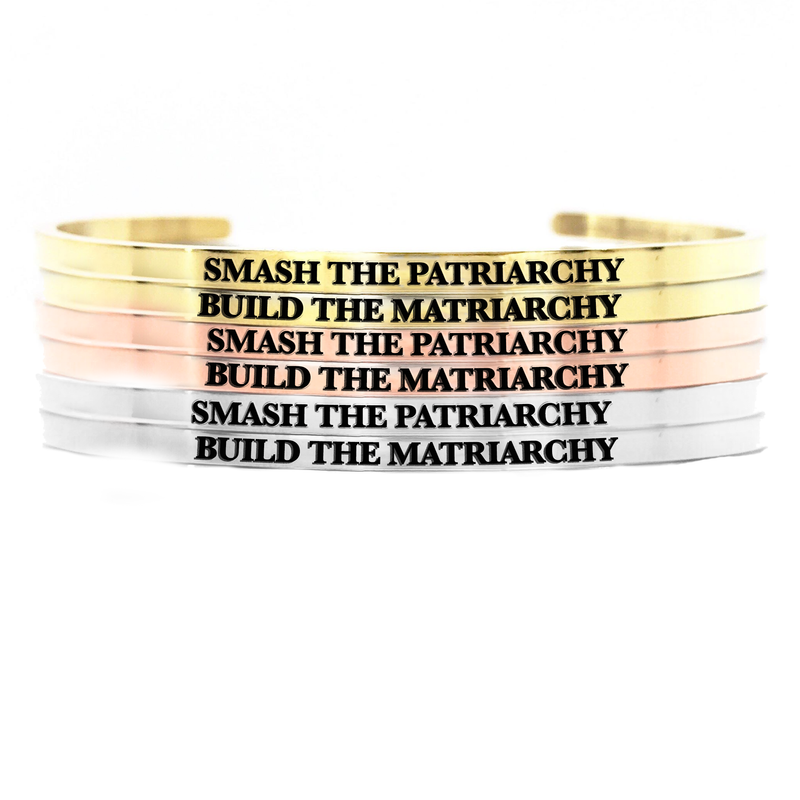 Smash the Patriarchy Build the Matriarchy Bangle Set - Metal Marvels - Bold mantras for bold women.