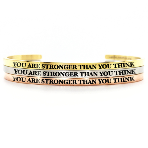 You are Stronger Than You Think Bangle - Metal Marvels - Bold mantras for bold women.