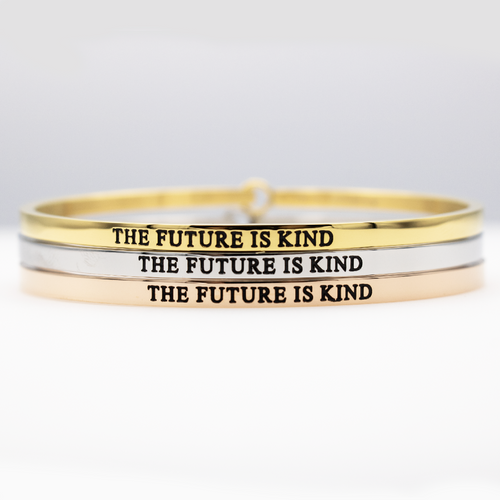 The Future is Kind Full Bangle - Metal Marvels - Bold mantras for bold women.