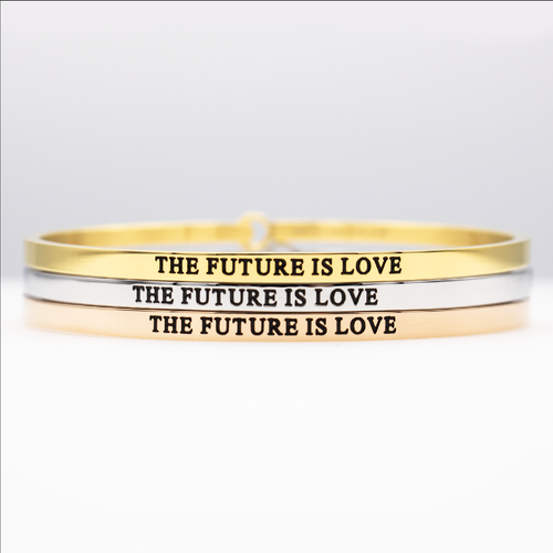 The Future is Love Full Bangle - Metal Marvels - Bold mantras for bold women.