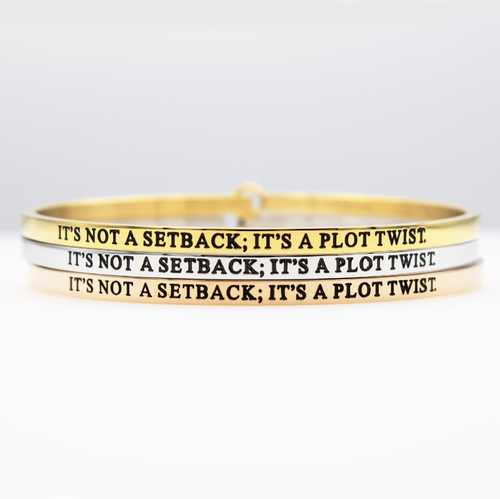It's Not a Setback; It's a Plot Twist Full Bangle - Metal Marvels - Bold mantras for bold women.