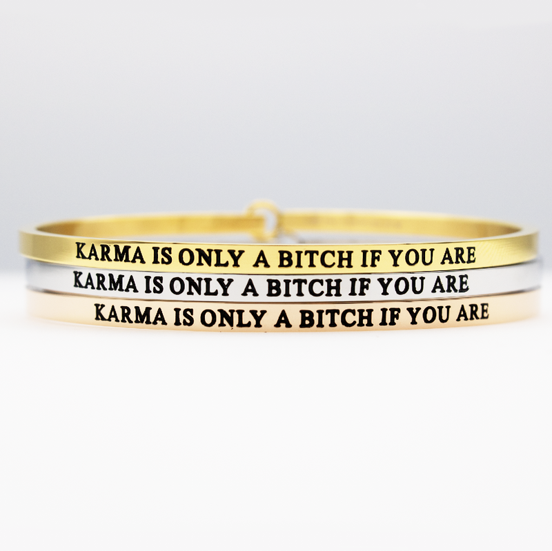 Karma is Only a Bitch If You Are Full Bangle - Metal Marvels - Bold mantras for bold women.