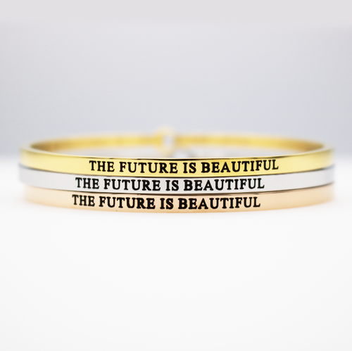 The Future is Beautiful Full Bangle - Metal Marvels - Bold mantras for bold women.