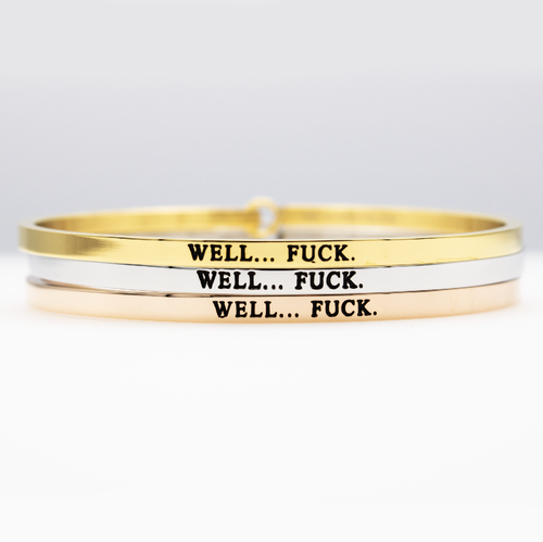Well... Fuck Full Bangle - Metal Marvels - Bold mantras for bold women.