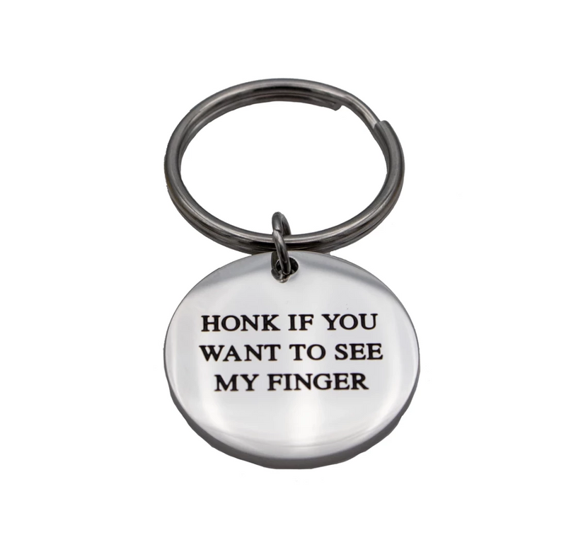 Honk if You Want to See my Finger Circle Keychain - Metal Marvels - Bold mantras for bold women.