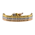 To Want Your Share is Not a Sin Bracelet - Metal Marvels - Bold mantras for bold women.