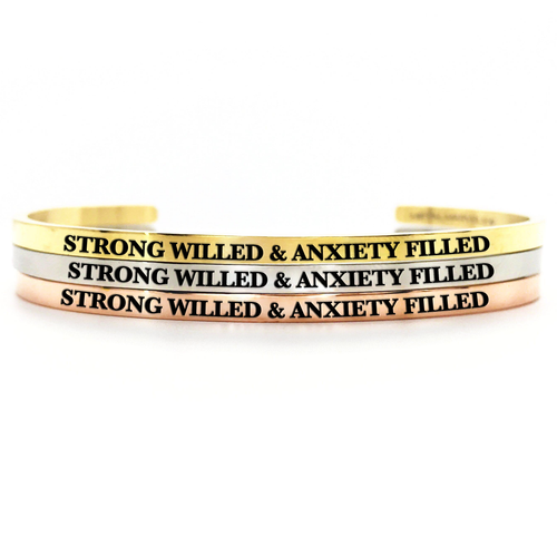 Strong Willed & Anxiety Filled Bangle - Metal Marvels - Bold mantras for bold women.