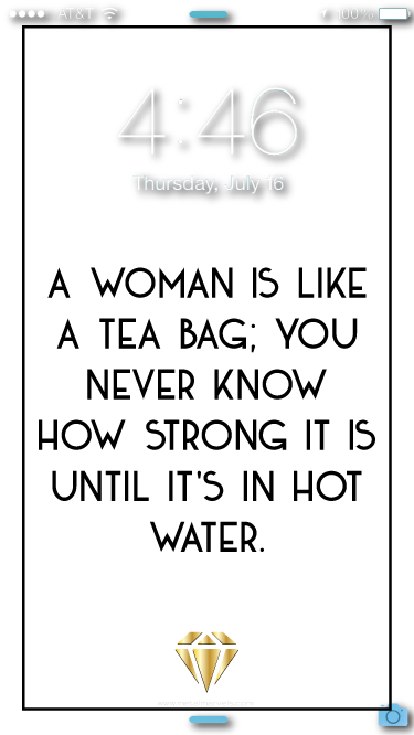 A Woman is Like a Tea Bag Wallpaper - Metal Marvels - Bold mantras for bold women.