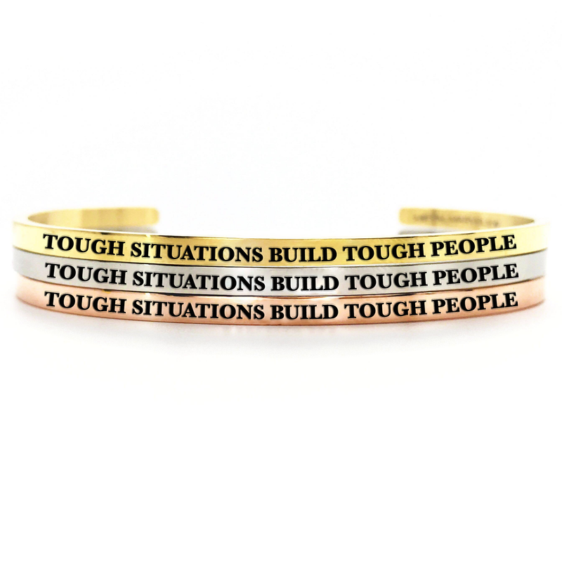 Tough Situations Build Strong People Bangle - Metal Marvels - Bold mantras for bold women.