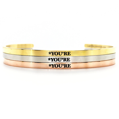 *You're Bangle - Metal Marvels - Bold mantras for bold women.