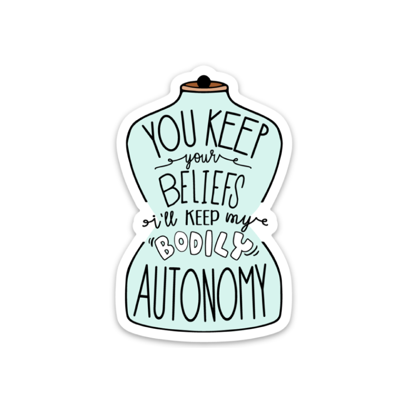 Bodily Autonomy Die Cut Sticker - Metal Marvels - Bold mantras for bold women.