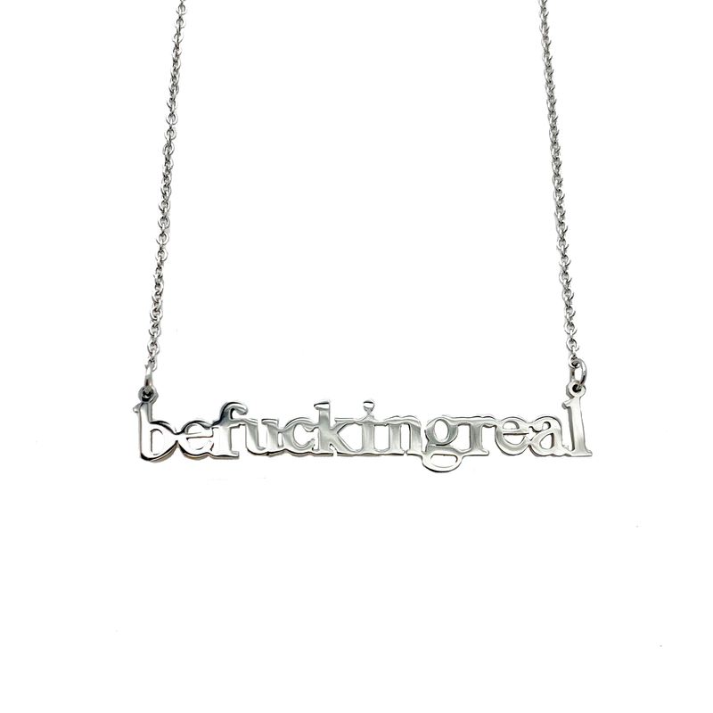 Be Fucking Real Cutout Necklace - Metal Marvels - Bold mantras for bold women.