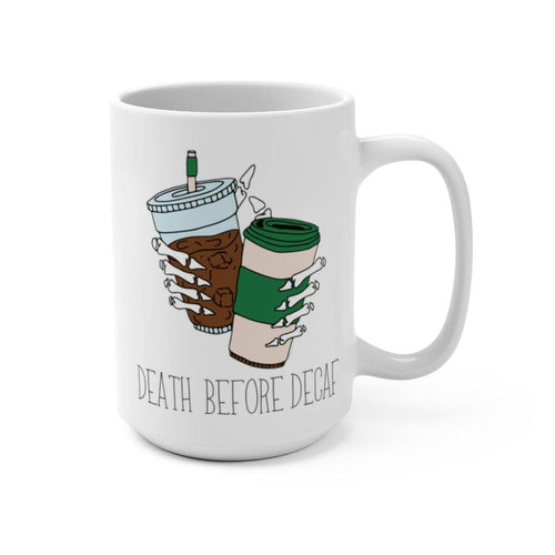 Death Before Decaf 15 oz Mug - Metal Marvels - Bold mantras for bold women.