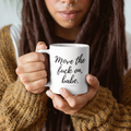 Move the Fuck On, Babe Mug 15oz - Metal Marvels - Bold mantras for bold women.