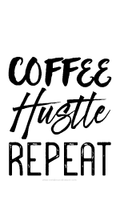 Coffee Hustle Repeat Wallpaper - Metal Marvels - Bold mantras for bold women.