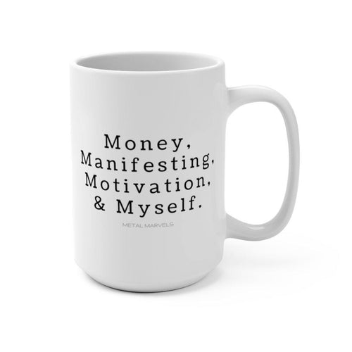 2021 Priorities Mug 15oz - Metal Marvels - Bold mantras for bold women.