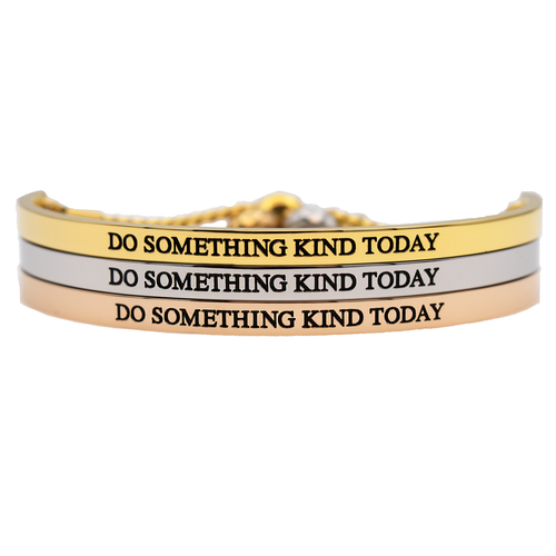 Do Something Kind Today Bracelet - Metal Marvels - Bold mantras for bold women.