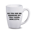 Do You See Me Drinking My Tea 14 oz Mug - Metal Marvels - Bold mantras for bold women.