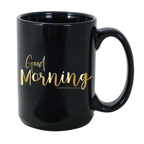 Good Morning Motherfuckers 15oz Mug - Metal Marvels - Bold mantras for bold women.