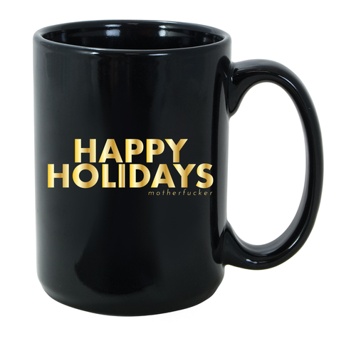 Happy Holidays Motherfucker 15oz Mug - Metal Marvels - Bold mantras for bold women.