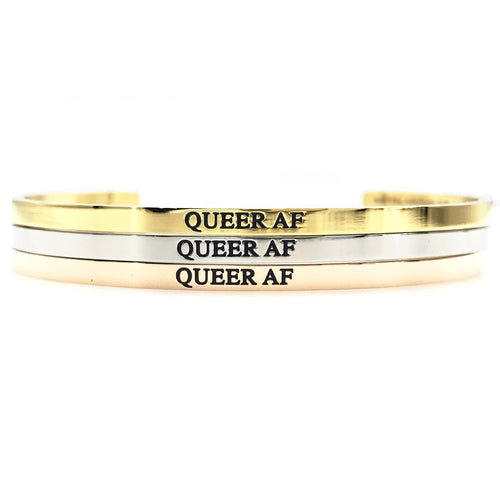 Queer AF Bangle - Metal Marvels - Bold mantras for bold women.