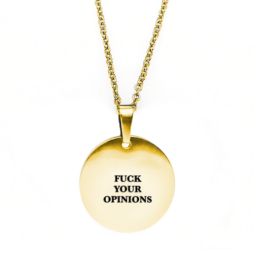 Fuck Your Opinions Circle - Metal Marvels - Bold mantras for bold women.