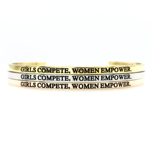 Girls Compete, Women Empower Bangle - Metal Marvels - Bold mantras for bold women.