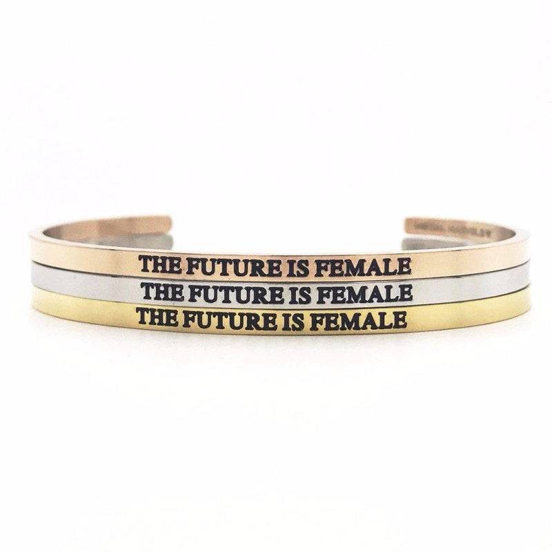 The Future is Female Bangle - Metal Marvels - Bold mantras for bold women.
