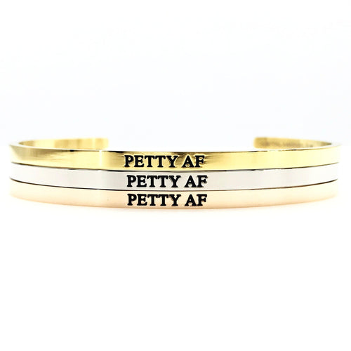 Petty AF Bangle - Metal Marvels - Bold mantras for bold women.