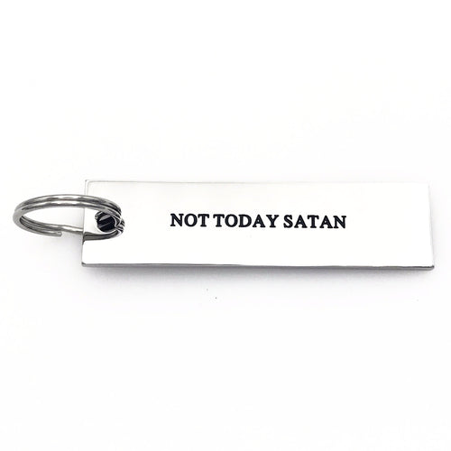 Not Today Satan Keychain - Metal Marvels - Bold mantras for bold women.