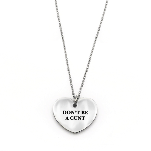 Don't Be a Cunt Necklace - Metal Marvels - Bold mantras for bold women.