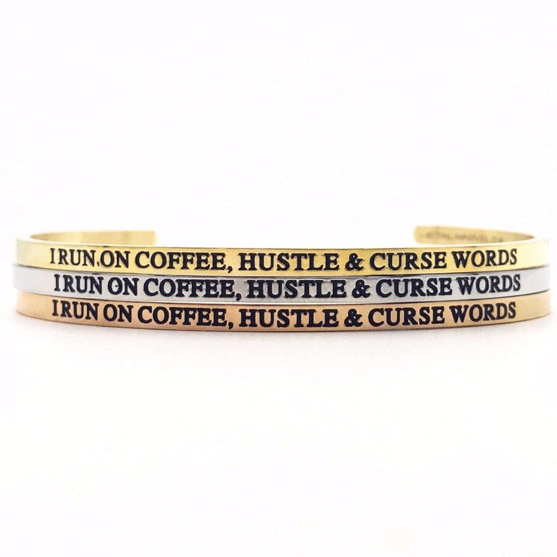 I Run on Coffee, Hustle & Curse Words Bangle - Metal Marvels - Bold mantras for bold women.