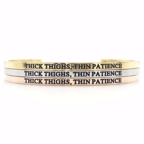 Thick Thighs, Thin Patience Bangle - Metal Marvels - Bold mantras for bold women.